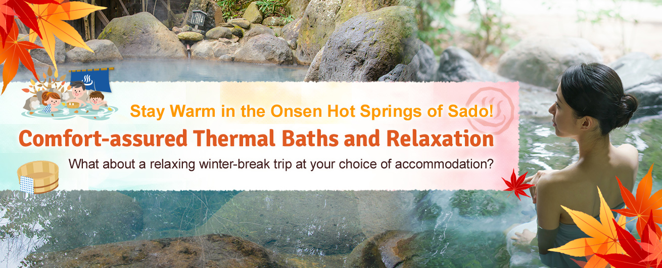 Unwind and relax in Sado's hot spring waters.